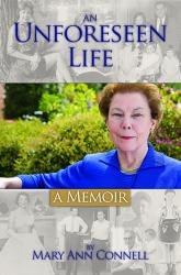An Unforseen Life by Mary Anna Connell